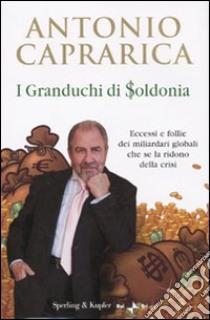 I Granduchi di Soldonia libro di Caprarica Antonio