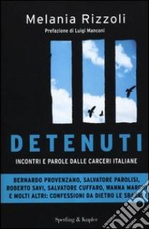 Detenuti. Incontri e parole dalle carceri italiane libro di Rizzoli Melania
