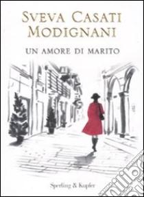 Un amore di marito libro di Casati Modignani Sveva