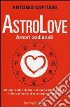 AstroLove. Amori zodiacali libro