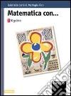 Matematica con... algebra. Per le Scuole superiori libro