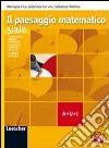 Il paesaggio matematico. Modulo A-U-J: Teoria insiemi e funzioni-Insiemi numerici-Logica. Ediz. gialla. Per le Scuole superiori. Con espansione online libro