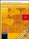 Il paesaggio matematico. Modulo P-Q: Calcolo combinatorio-Probabilità. Ediz. gialla. Per le Scuole superiori. Con espansione online libro