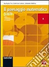 Il paesaggio matematico. Modulo K: Serie numeriche e approsimazioni di funzioni. Ediz. blu. Per le Scuole superiori. Con espansione online libro