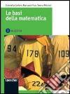 Le basi della matematica. Algebra. Per le Scuole superiori. Con espansione online libro
