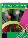 Paesaggio matematico. Ediz. verde. Per le Scuole superiori. Con espansione online libro