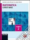 CARIANI MATEMATICA CORSO BASE ALGEBRA V. 2 libro
