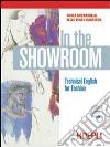 In the showroom. Technical english for fashion. Per gli Ist. Professionali per i servizi commerciali libro