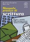 Manuale pratico di scrittura. Regole e modelli della corrispondenza cartacea ed elettronica. Con CD-ROM libro