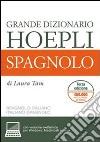 Grande dizionario Hoepli spagnolo. Spagnolo-italiano, italiano-spagnolo. Ediz. bilingue libro