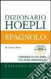 Dizionario spagnolo. Italiano-spagnolo, spagnolo-italiano libro
