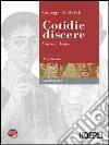 Cotidie discere. Corso di latino. Grammatica. Per i Licei e gli Ist. magistrali. Con espansione online libro