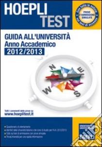Guida all'università. Anno Accademico 2012/2013 libro