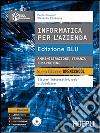 Informatica per l'azienda. Amministrazione, finanza e marketing. Ediz. blu. Per le Scuole superiori. Con CD-ROM libro