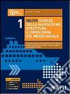 Nuovo scienze della navigazione, struttura e conduzione del mezzo navale. Per le Scuole superiori libro