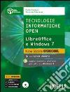 Tecnologie informatiche open. LibreOffice e Windows 7. Per le Scuole superiori. Con CD-ROM libro