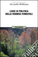 Linee di politica delle risorse forestali libro