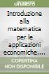 Introduzione alla matematica per le applicazioni economiche. Vol. 7 libro