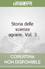 Storia delle scienze agrarie. Vol. 3 libro di Saltini Antonio