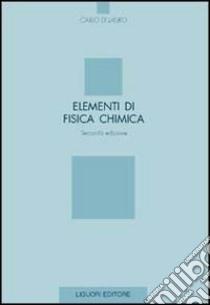 Elementi di fisica chimica libro di Di Lauro Carlo