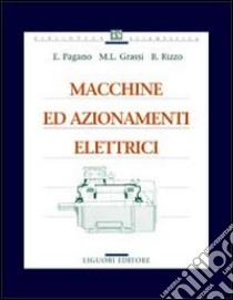 Macchine ed azionamenti elettrici libro di Pagano Enrico; Grassi Michele L.; Rizzo Renato
