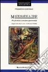 Matematica tre. Per gli Ist. Sperimentali. Con floppy disk libro
