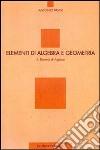 Elementi di algebra e geometria. Vol. 2: Elementi di algebra libro