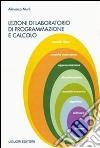 Lezioni di laboratorio di programmazione e calcolo libro