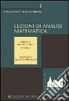 Lezioni di analisi matematica. Vol. 3: Analisi uno. Con esercizi libro