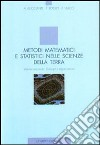 Metodi matematici e statistici nelle scienze della terra. Vol. 2: Sviluppi e applicazioni libro