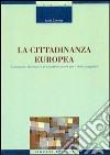 La cittadinanza europea. Evoluzione, struttura e prospettive nuove per i diritti soggettivi libro