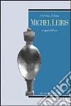 Michel Leiris. Lo spazio dell'arte libro