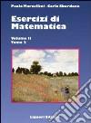Esercizi di matematica. Vol. 2/2 libro