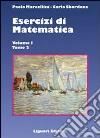 Esercizi di matematica. Vol. 1/2 libro