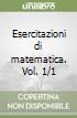 Esercitazioni di matematica. Vol. 1/1 libro