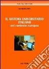 Il sistema universitario italiano nel contesto europeo libro