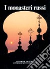 I monasteri russi. Storia, arte, spiritualità libro