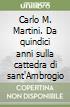 Carlo M. Martini. Da quindici anni sulla cattedra di sant'Ambrogio libro