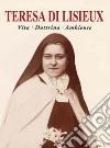 Teresa di Lisieux. Vita, dottrina, ambiente libro