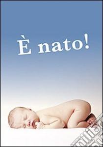 È nato! libro