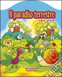 Il paradiso terrestre libro di Kruczek Tomasz; Bloch Magda