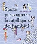 Storie per scoprire le intelligenze dei bambini libro