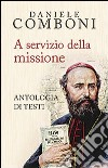 A servizio della missione. Antologia di testi libro