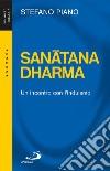 Sanatana-Dharma. Un incontro con l'induismo libro