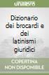 Dizionario dei brocardi e dei latinismi giuridici libro