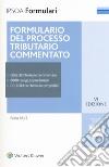 Formulario del processo tributario commentato. Con CD-ROM libro