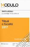 Modulo enti locali 2017. Tributi e fiscalità libro
