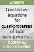 Constitutive equations for quasi-processes of local pure-jump in simple materials with fading memory libro