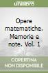 Opere matematiche. Memorie e note. Vol. 1 libro
