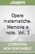 Opere matematiche. Memorie e note. Vol. 3 libro